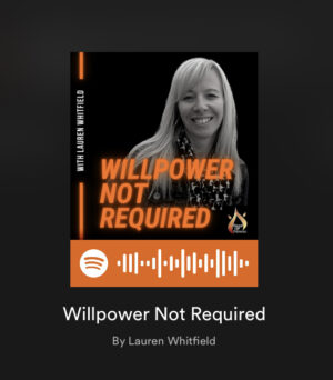 """Announcing – New Podcast """"Willpower Not Required"""""""
